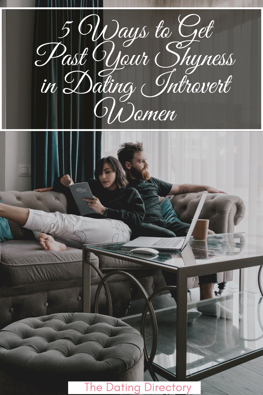 Dating Tips for Introverted Women : 5 Ways to Get Past